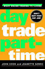 Day Trade Part-time by John Cook, Jeanette Szwec (Hardback, 2000)