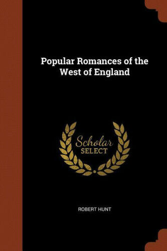 Popular Romances of the West of England by Robert Hunt.