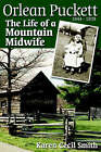 Orlean Puckett: The Life of a Mountain Midwife by Karen Cecil Smith (Paperback / softback, 2003)