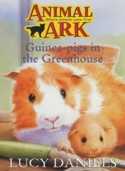 Guinea-pigs in the Greenhouse (Animal Ark) By Lucy Daniels