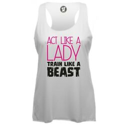 Act Like A Lady Train Like A Beast Fitness Gym Sport Bio Top Shirt Damen Frauen