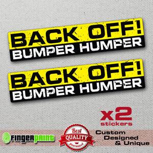 Back Off Bumper Humper Tailgater Funny Idiot Car Window Decal Bumper Sticker