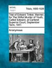 Trial of Edward Tinker, Mariner, for the Wilful Murder of Youth, Called Edward, at Carteret Superior Court, September Term, 1811 by Anonymous (Paperback / softback, 2012)