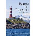 Born to Preach 9781629524115 by Rev Dr Gordon S Anderson SR Paperback