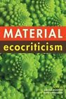 Material Ecocriticism by Indiana University Press (Paperback, 2014)