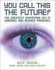 You Call This the Future?: The Greatest Inventions Sci-Fi Imagined and Science Promised by Andy Walker, Mark Frary, Nick Sagan (Paperback / softback, 2008)