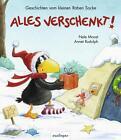 Kleiner Rabe Socke: Alles verschenkt! von Nele Moost (2014, Gebundene Ausgabe)