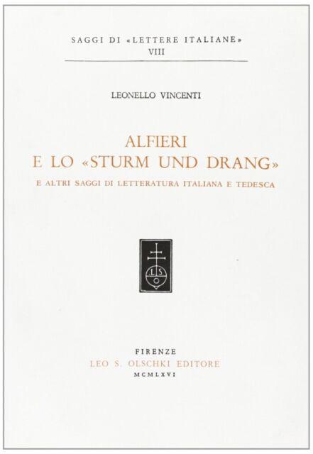 """Alfieri e lo """"Sturm und Drang"""" e altri saggi di letteratura italiana e tedesca"""