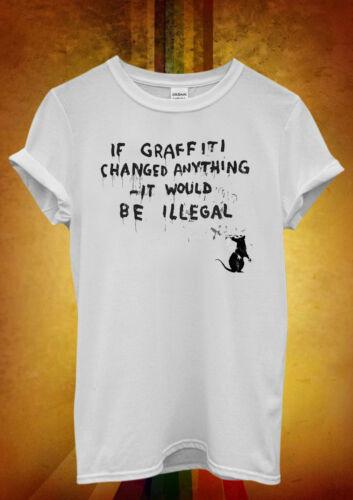 Banksy Graffiti Would Be illegal Men Women Unisex T Shirt Tank Top Vest 677