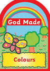 God Made: Colours by Una MacLeod (Board book, 1997)