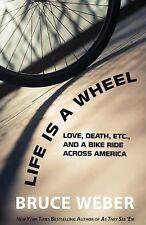 Life Is a Wheel: Love, Death, Etc., and a Bike Ride Across America (Thorndike Pr