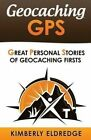 Geocaching GPS: Stories of Geocaching First by Kimberly Eldredge (Paperback / softback, 2016)