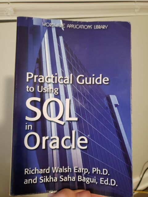 Practical Guide To Using Sql In Oracle By Richard Walsh