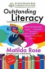 Outstanding Literacy: A Teacher's Guide to Literacy Across the Curriculum by Matilda Rose (Paperback / softback, 2014)