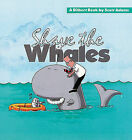 Shave the Whales by Scott Adams (Paperback)