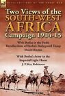 Two Views of the South-West Africa Campaign 1914-15: With Botha in the Field: Recollections of Botha's Bodyguard Troop by Moore Ritchie & with Botha's by Moore Ritchie, J P Kay Robinson (Hardback, 2013)