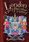 London: A Very Peculiar History by Jim Pipe (Hardback, 2010)