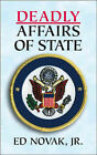 Deadly Affairs of State by Edward Novak (Paperback, 2007)