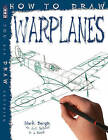How to Draw Warplanes by Bergin Mark (Paperback, 2015)