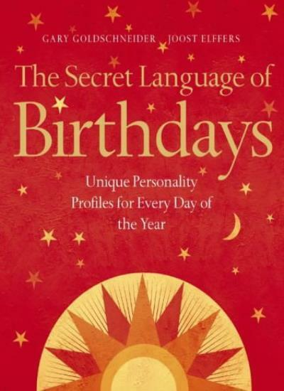 The Secret Language of Birthdays: Unique Personality Profiles for Every Day o.