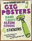 How to Create Your Own Gig Posters, Band T-shirts, Album Covers, & Stickers: Screenprinting, Photocopy Art, Mixed-Media Collage, and Other Guerilla Poster Styles by Ruthann Godollei (Paperback, 2013)