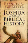 Joshua and the Flow of Biblical History by Francis A. Schaeffer (Paperback, 2004)