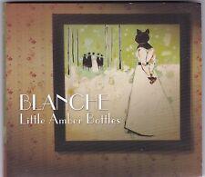 BLANCHE - LITTLE AMBER BOTTLES CD DIGIPACK 2007