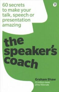 The-Speaker-039-s-Coach-60-secrets-to-make-your-talk-speech-or-pre-9781292250946