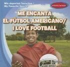 Me Encanta el Futbol Americano/I Love Football by Ryan Nagelhout (Hardback, 2014)