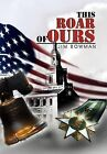 This Roar of Ours by Jim Bowman (Hardback, 2011)