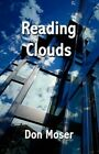 Reading Clouds by Don Moser (Paperback / softback, 2011)