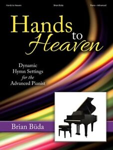 """hands To Heaven"" Music Book Dynamic Hymn Settings For The Advanced Pianist-new ExtrêMement Efficace Pour Conserver La Chaleur"