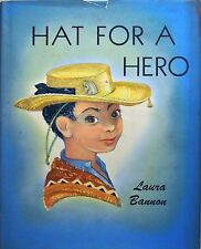HAT FOR A HERO  A TARASCAN BOY FROM MEXICO -  Laura Bannon