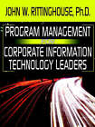 Program Management for Corporate Information Technology Leaders by John W. Rittinghouse (Paperback, 2002)