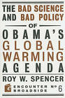 The Bad Science and Bad Policy of Obama's Global Warming Agenda by Roy W. Spencer (Paperback, 2010)