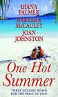One Hot Summer by Diana Palmer, Joan Johnston, Barbara McCauley (Paperback, 2007)