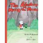 Adventures of Missy The Moose 9781438978277 by Shalanna Ayton Paperback