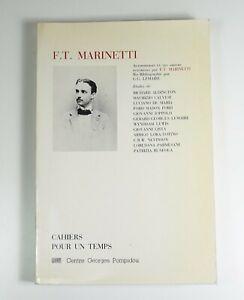 """Alerte F.t. Marinetti. Centre Georges Pompidou, Coll. """"cahiers Pour Un Temps"""" N°6, 1984 Circulation Sanguine Tonifiante Et Douleurs D'ArrêT"""