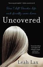Uncovered: How I Left Hasidic Life and Finally Came Home by Leah Lax...