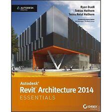 Autodesk Revit Architecture 2014 : Essentials by Ryan Duell, Tessa Reist Hathorn