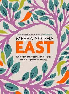 East-120-Vegetarian-and-Vegan-recipes-from-Bangalore-to-Beijing-by-Meera-Sodha