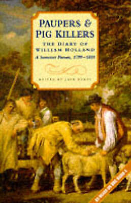 1 of 1 - Paupers and Pigkillers: Diary of William Holland, a Somerset-ExLibrary