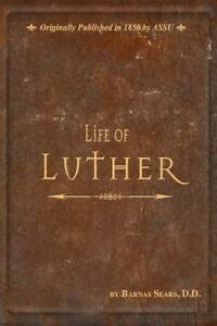 Life-of-Luther-by-Barnas-Sears-2010-Hardcover