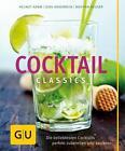 Cocktail Classics von Helmut Adam, Bastian Heuser und Jens Hasenbein (2014, Gebundene Ausgabe)