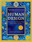 Human Design: Discover the Person You Were Born to Be by Chetan Parkyn (Paperback, 2009)