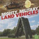 Mighty Military Land Vehicles by William N Stark (Hardback, 2016)