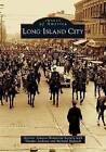 Long Island City by Richard Melnick, Greater Astoria Historical Society, Thomas Jackson (Paperback / softback, 2004)
