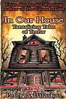In Our House: Tantalizing Tales of Terror by Peter A Balaskas (Paperback / softback, 2011)
