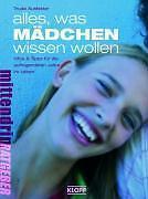 Alles, was Mädchen wissen wollen von Trude Ausfelder - Bogel 56357, Deutschland - Alles, was Mädchen wissen wollen von Trude Ausfelder - Bogel 56357, Deutschland