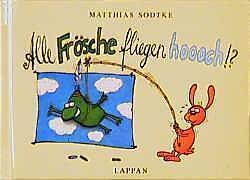 Alle Frösche fliegen hoooch!?: (nach den Regeln der neuen Rechtschreibung) (Null